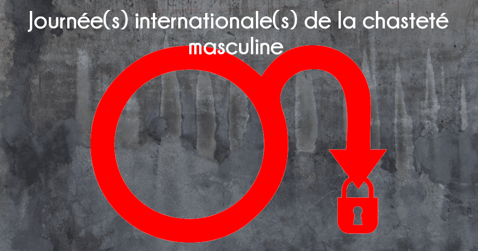 La journée internationale de la chasteté masculine